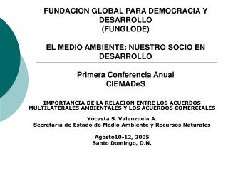 FUNDACION GLOBAL PARA DEMOCRACIA Y DESARROLLO (FUNGLODE)