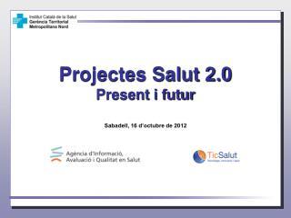 Projectes Salut 2.0 Present i futur