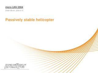 micro-UAV-2004  Petter Muren, 2004-9-15 Passively stable helicopter