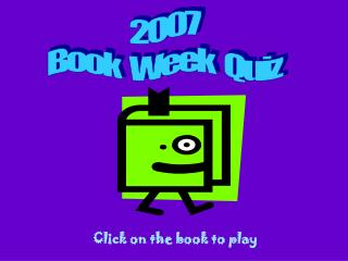 2007 Book   Week   Quiz