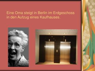Eine Oma steigt in Berlin im Erdgeschoss in den Aufzug eines Kaufhauses.