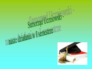 Samorząd Uczniowski -  nasze działania w I semestrze