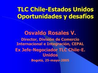 TLC Chile-Estados Unidos Oportunidades y desaf�os