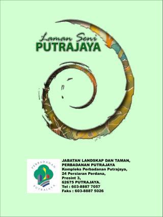 JABATAN LANDSKAP DAN TAMAN, PERBADANAN PUTRAJAYA Kompleks Perbadanan Putrajaya,