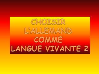 CHOISIR  L'ALLEMAND  COMME  LANGUE VIVANTE 2