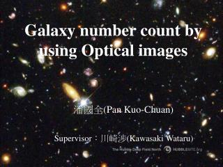 Galaxy number count by using Optical images