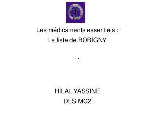 Les médicaments essentiels: La liste de BOBIGNY HILAL YASSINE DES MG2