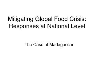 Mitigating Global Food Crisis: Responses at National Level