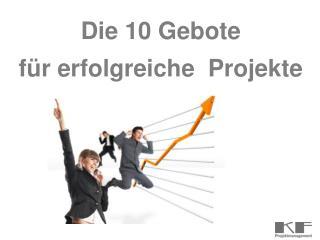 Die 10 Gebote  f�r erfolgreiche  Projekte