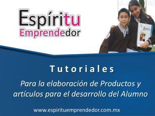 Para la elaboración de Productos y artículos para el desarrollo del Alumno
