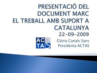 PRESENTACIÓ DEL DOCUMENT MARC EL TREBALL AMB SUPORT A CATALUNYA 22-09-2009