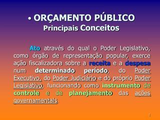 OR AMENTO P BLICO  Principais Conceitos