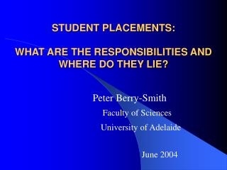 STUDENT PLACEMENTS:  WHAT ARE THE RESPONSIBILITIES AND WHERE DO THEY LIE?