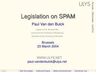 Legislation on SPAM Paul Van den Bulck
