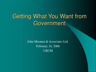 Getting What You Want from Government