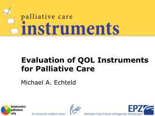 Evaluation of QOL Instruments for Palliative Care