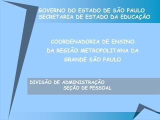 GOVERNO DO ESTADO DE S O PAULO SECRETARIA DE ESTADO DA EDUCA  O