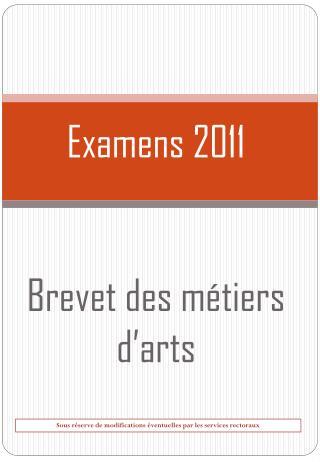 Examens 2011 Brevet des métiers d'arts