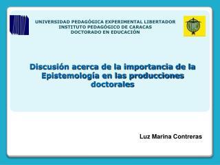 Discusi n acerca de la importancia de la Epistemolog a en las producciones doctorales