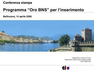"""Conferenza stampa Programma """"Oro BNS"""" per l'inserimento Bellinzona, 14 aprile 2008"""