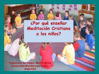 ¿Por qué enseñar Meditación Cristiana a los niños?