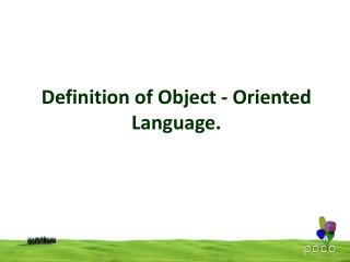 Definition of Object - Oriented Language.