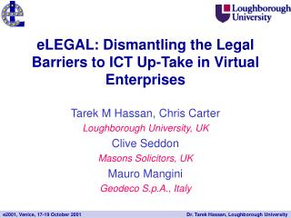 eLEGAL: Dismantling the Legal Barriers to ICT Up-Take in Virtual Enterprises
