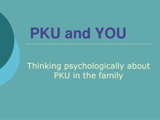 PKU and YOU