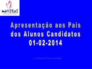 Apresentação aos Pais dos Alunos Candidatos 01-02-2014