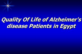 Quality Of Life of Alzheimers disease Patients in Egypt