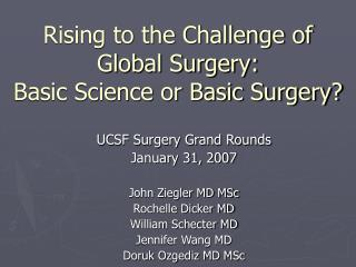Rising to the Challenge of  Global Surgery: Basic Science or Basic Surgery?
