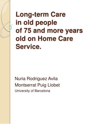 Long-term Care  in old people  of 75 and more years old on Home Care Service.
