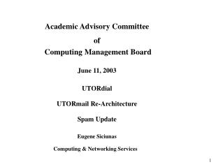 Academic Advisory Committee of  Computing Management Board June 11, 2003 UTORdial