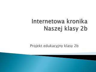 Internetowa kronika  Naszej klasy 2b
