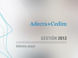 En sus más de 70 años  de trayectoria,  Adecra - Cedim  continúan trabajando  en defensa