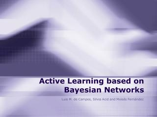 Active Learning based on Bayesian Networks