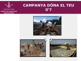 CAMPANYA DÓNA EL TEU 0'7