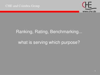 Ranking, Rating, Benchmarking...  what is serving which purpose?