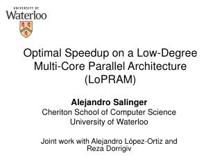 Optimal Speedup on a Low-Degree  Multi-Core Parallel Architecture (LoPRAM)