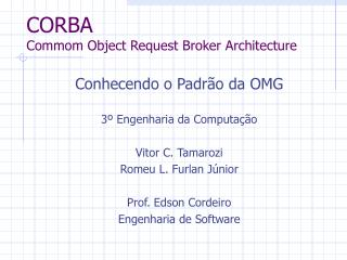 CORBA Commom Object Request Broker Architecture