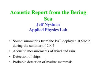 Acoustic Report from the Bering Sea Jeff Nystuen Applied Physics Lab