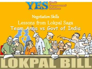 Negotiation Skills Lessons from  Lokpal  Saga Team Anna  vs Govt  of India