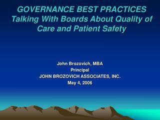 GOVERNANCE BEST PRACTICES Talking With Boards About Quality of Care and Patient Safety