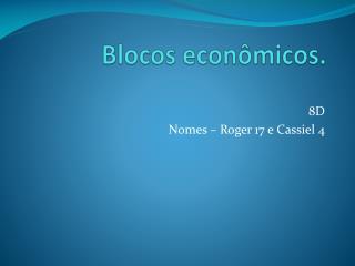 Blocos econômicos.