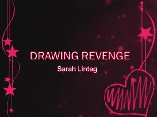 Drawing Revenge