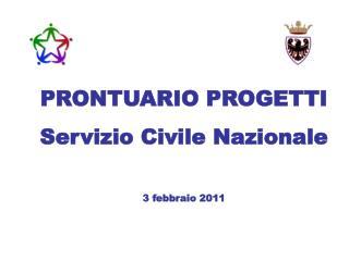 PRONTUARIO PROGETTI  Servizio Civile Nazionale 3 febbraio 2011