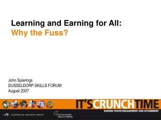 Learning and Earning for All: Why the Fuss?
