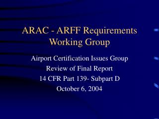 ARAC - ARFF Requirements Working Group
