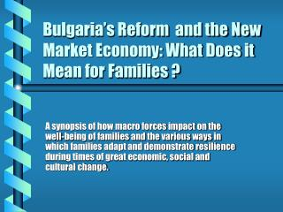 Bulgaria's Reform  and the New Market Economy: What Does it Mean for Families ?