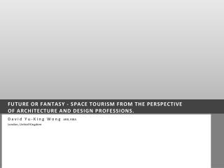 FUTURE OR FANTASY - SPACE TOURISM FROM THE PERSPECTIVE OF ARCHITECTURE AND DESIGN PROFESSIONS.